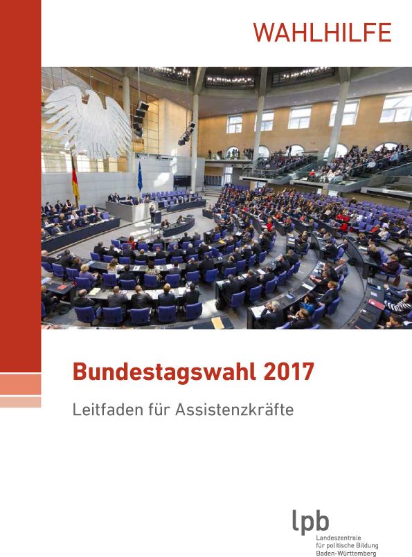Bundestagswahl 2017 Leitfaden für Assistenzkräfte